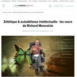 Zététique & autodéfense intellectuelle - les cours de Richard Monvoisin