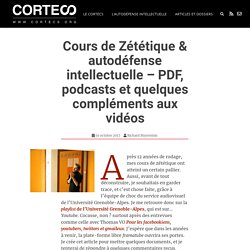 Cours de Zététique & autodéfense intellectuelle – PDF, podcasts et quelques compléments aux vidéos – Le Cortecs