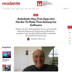 Autodesk: Hey, Free Apps Are Harder To Make Than Enterprise Software - ReadWrite