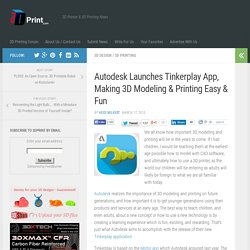 Autodesk Launches Tinkerplay App, Making 3D Modeling & Printing Easy & Fun