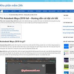 Tải Autodesk Maya 2019 full - Hướng dẫn cài đặt chi tiết