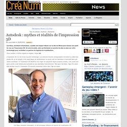 Autodesk : mythes et réalités de l'impression 3D