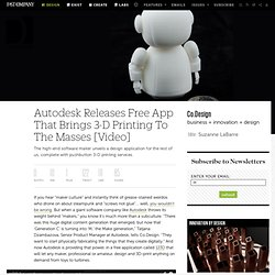 Autodesk Releases Free App That Brings 3-D Printing To The Masses [Video]