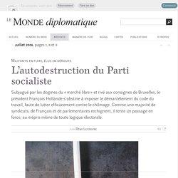 L'autodestruction du Parti socialiste, par Rémi Lefebvre (Le Monde diplomatique, juillet 2016)