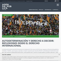 Autodeterminación y derecho a decidir: reflexiones desde el derecho internacional