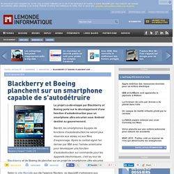 Blackberry et Boeing planchent sur un smartphone capable de s'autodétruire