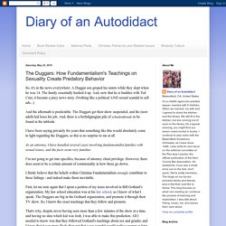 Diary of an Autodidact: The Duggars: How Fundamentalism's Teachings on Sexuality Create Predatory Behavior