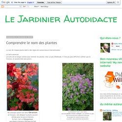 Le Jardinier Autodidacte : Comprendre le nom des plantes