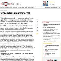 Six milliards d'autodidactes