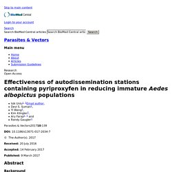 Parasites & Vectors 09/03/17 Effectiveness of autodissemination stations containing pyriproxyfen in reducing immature Aedes albopictus populations