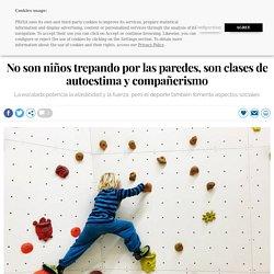 Escalada: No son niños trepando por las paredes, son clases de autoestima y compañerismo