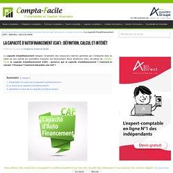 La capacité d'autofinancement (CAF) : définition, calcul et intérêt