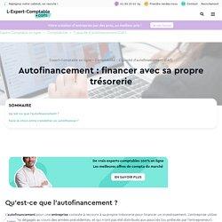 Autofinancement : financer avec sa propre trésorerie