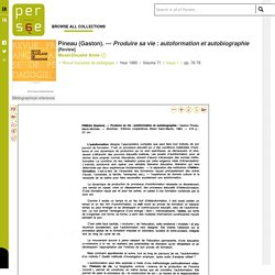 Pineau (Gaston). — Produire sa vie : autoformation et autobiographie