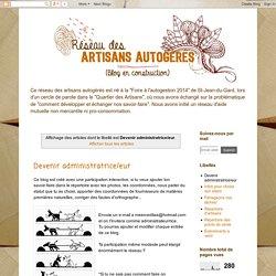 Réseau des Artisans en Autogestion: Devenir administratrice/eur