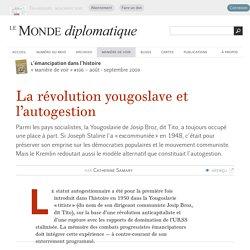 La révolution yougoslave et l'autogestion, par Catherine Samary (Le Monde diplomatique, août 2009)