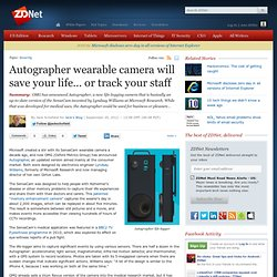 Autographer wearable camera will save your life… or track your staff