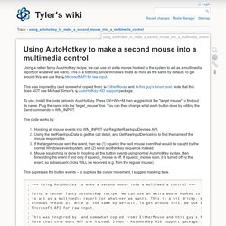 using_autohotkey_to_make_a_second_mouse_into_a_multimedia_control [Tyler's wiki]