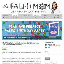 Modifying Paleo for Autoimmune Conditions (i.e., The Autoimmune Protocol) - The Paleo Mom