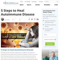5 Steps to Heal Autoimmune Disease - DrJockers.com