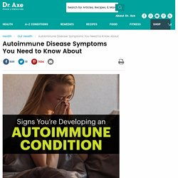 Autoimmune Disease Symptoms You Need to Know About