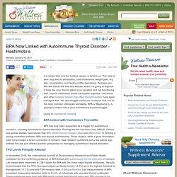 BPA Now Linked with Autoimmune Thyroid Disorder - Hashimoto's