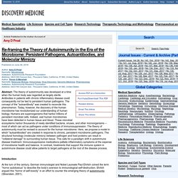 Re-framing the Theory of Autoimmunity in the Era of the Microbiome: Persistent Pathogens, Autoantibodies, and Molecular Mimicry - Amy D Proal - Discovery Medicine