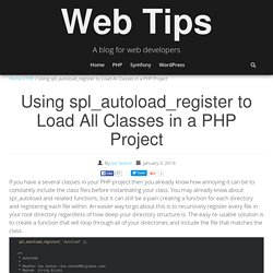 Using spl_autoload_register to Load All Classes in a PHP Project - Web Tips