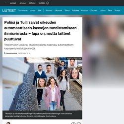 Poliisi ja Tulli saivat oikeuden automaattiseen kasvojen tunnistamiseen ihmisvirrasta – lupa on, mutta laitteet puuttuvat