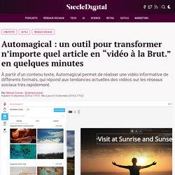 """Automagical : un outil pour transformer n'importe quel article en """"vidéo à la Brut."""" en quelques minutes"""