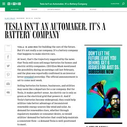 Tesla Isn't an Automaker. It's a Battery Company