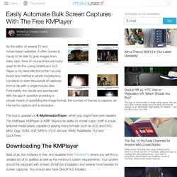 Easily Automate Bulk Screen Captures With The Free KMPlayer