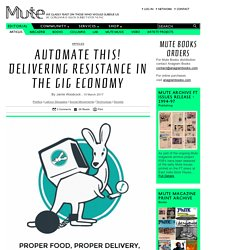 Automate This! Delivering Resistance in the Gig Economy