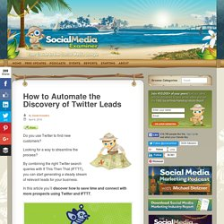 How to Automate the Discovery of Twitter Leads : Social Media Examiner