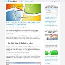 4 Boring Tasks You Can Automate With the Windows Task Scheduler