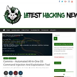 Commix - Automated All-In-One OS Command Injection And Exploitation Tool - Latest Hacking News