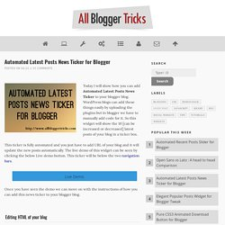 Automated Latest Posts News Ticker for Blogger - All Blogger Tricks