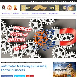 Automated Marketing Is Essential For Your Success