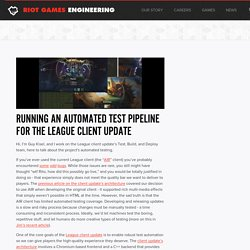 Running an Automated Test Pipeline for the League Client Update