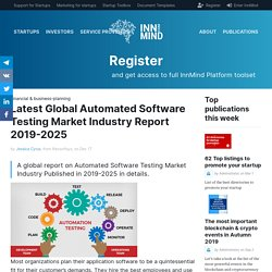 Automated Software Testing Market Global Industry Report 2019-2025