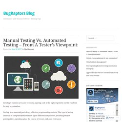 Manual Testing Vs. Automated Testing – From A Tester's Viewpoint