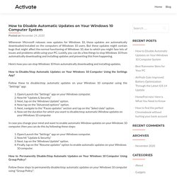 How to Disable Automatic Updates on Your Windows 10 Computer System - McAfee.com/activate