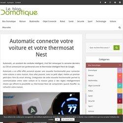Automatic connecte votre voiture et votre thermosat Nest