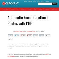 Automatic Face Detection in Photos with PHP – Corpocrat Magazine