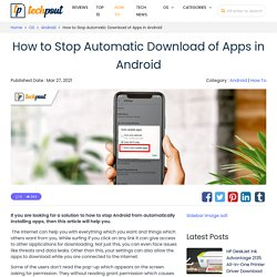 How to Stop Automatic Download of Apps in Android