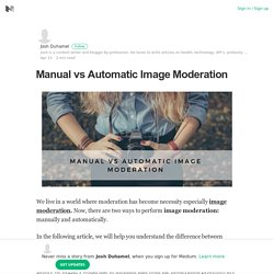Manual vs Automatic Image Moderation