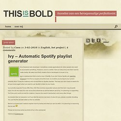 Ivy – Automatic Spotify playlist generator | Kwesties van... Coen de Jong