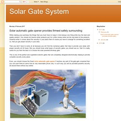Solar automatic gate opener provides firmest safety surrounding