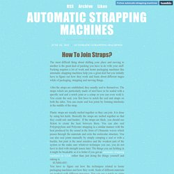How To Join Automatic Strapping Machines