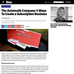 The Automatic Company: 5 Ways To Create a Subscription Business